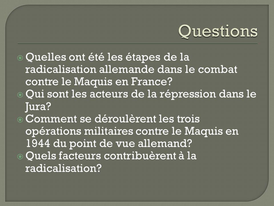 Quelles ont été les étapes de la radicalisation allemande dans le combat contre le Maquis en France.