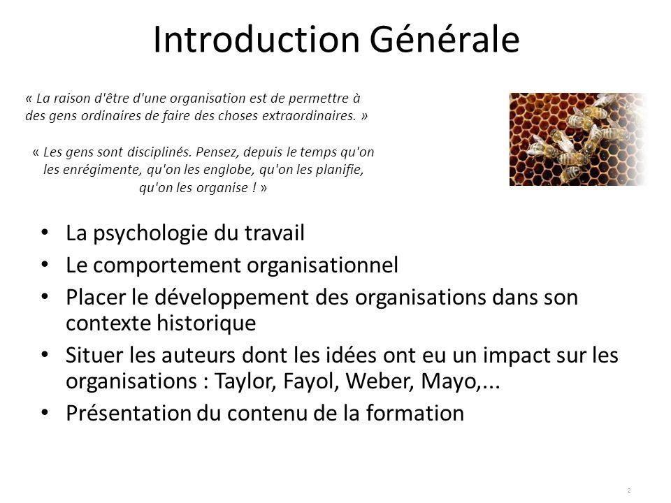2 Introduction Générale La psychologie du travail Le comportement organisationnel Placer le développement des organisations dans son contexte historiq