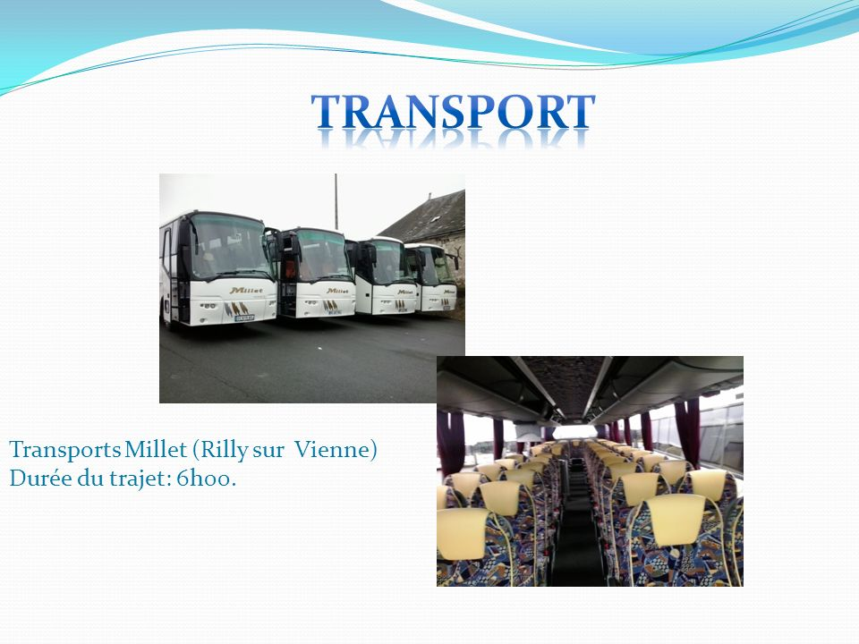 Transports Millet (Rilly sur Vienne) Durée du trajet: 6h00.
