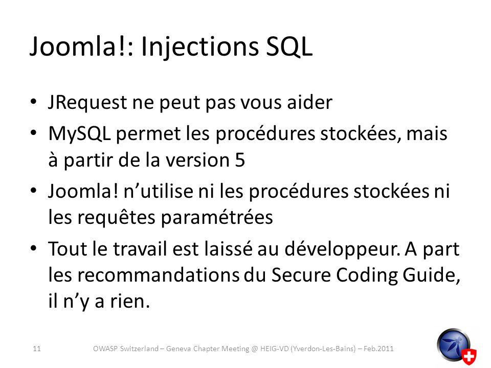 Joomla!: Injections SQL JRequest ne peut pas vous aider MySQL permet les procédures stockées, mais à partir de la version 5 Joomla! nutilise ni les pr