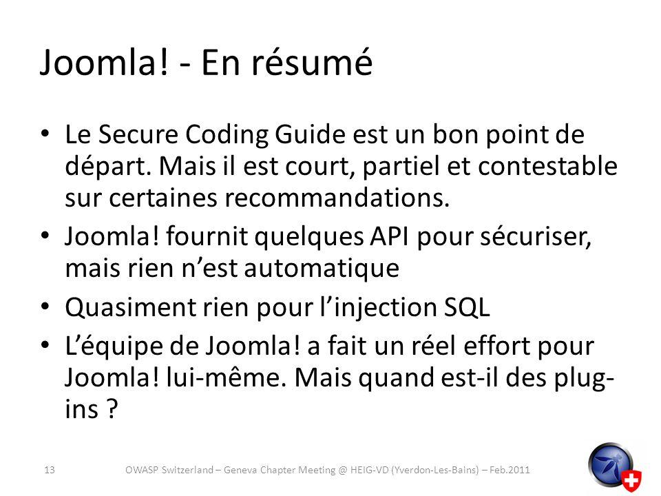 Joomla! - En résumé Le Secure Coding Guide est un bon point de départ. Mais il est court, partiel et contestable sur certaines recommandations. Joomla
