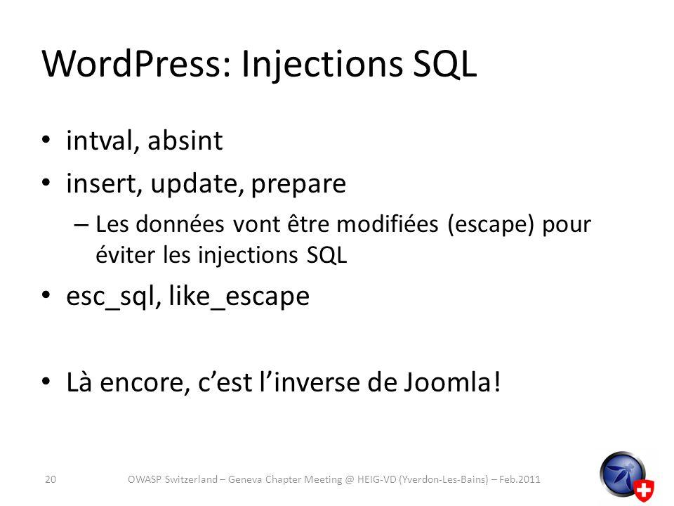 WordPress: Injections SQL intval, absint insert, update, prepare – Les données vont être modifiées (escape) pour éviter les injections SQL esc_sql, li