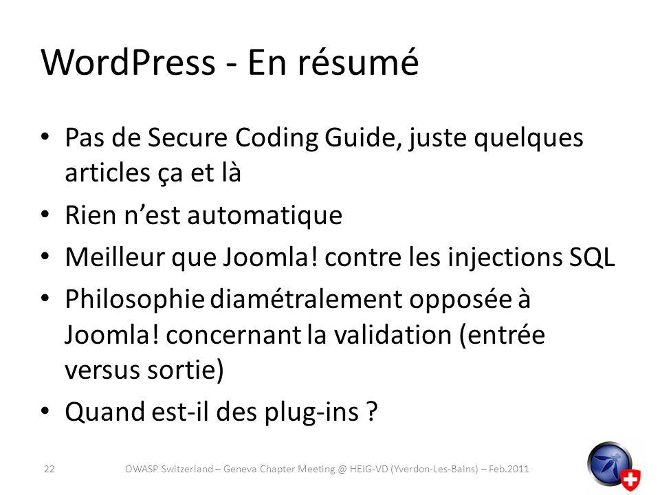 WordPress - En résumé Pas de Secure Coding Guide, juste quelques articles ça et là Rien nest automatique Meilleur que Joomla! contre les injections SQ