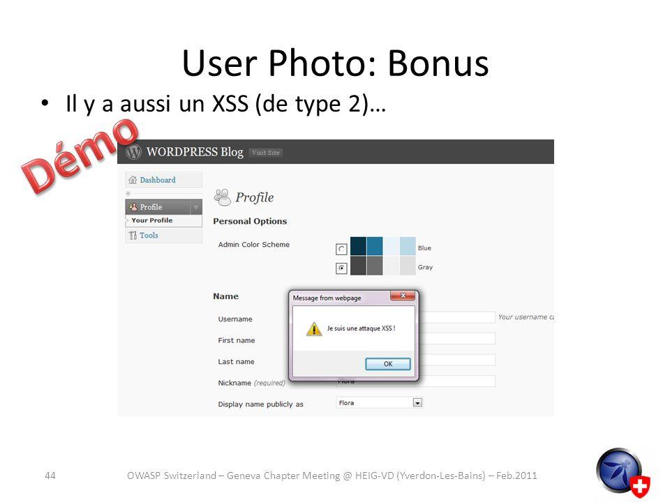 User Photo: Bonus Il y a aussi un XSS (de type 2)… 44OWASP Switzerland – Geneva Chapter Meeting @ HEIG-VD (Yverdon-Les-Bains) – Feb.2011