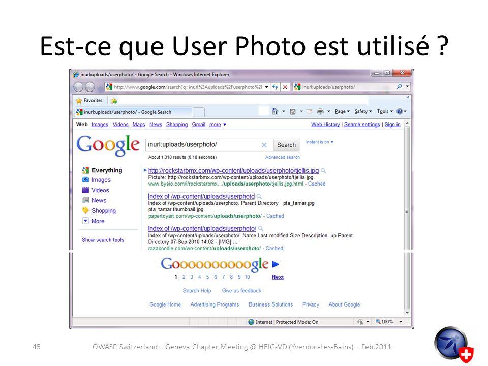 Est-ce que User Photo est utilisé ? 45OWASP Switzerland – Geneva Chapter Meeting @ HEIG-VD (Yverdon-Les-Bains) – Feb.2011
