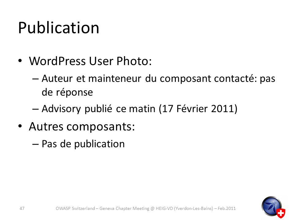 WordPress User Photo: – Auteur et mainteneur du composant contacté: pas de réponse – Advisory publié ce matin (17 Février 2011) Autres composants: – P