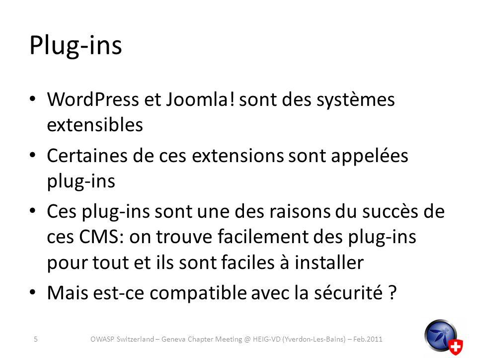 Plug-ins WordPress et Joomla! sont des systèmes extensibles Certaines de ces extensions sont appelées plug-ins Ces plug-ins sont une des raisons du su
