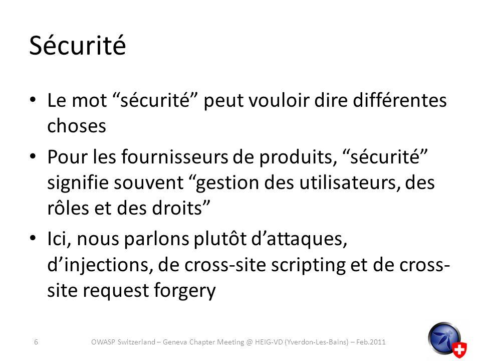 WordPress: Cross-Site Scripting (XSS) Entrée: – Pas grand chose Sortie: – wp_specialchars (déprécié), esc_html, esp_html_e – attribute_escape (déprécié), esc_attr, esc_attr_e – clean_url, sanitize_url (déprécié), esc_url – js_escape (déprécié), esc_js Note: exactement linverse de Joomla.