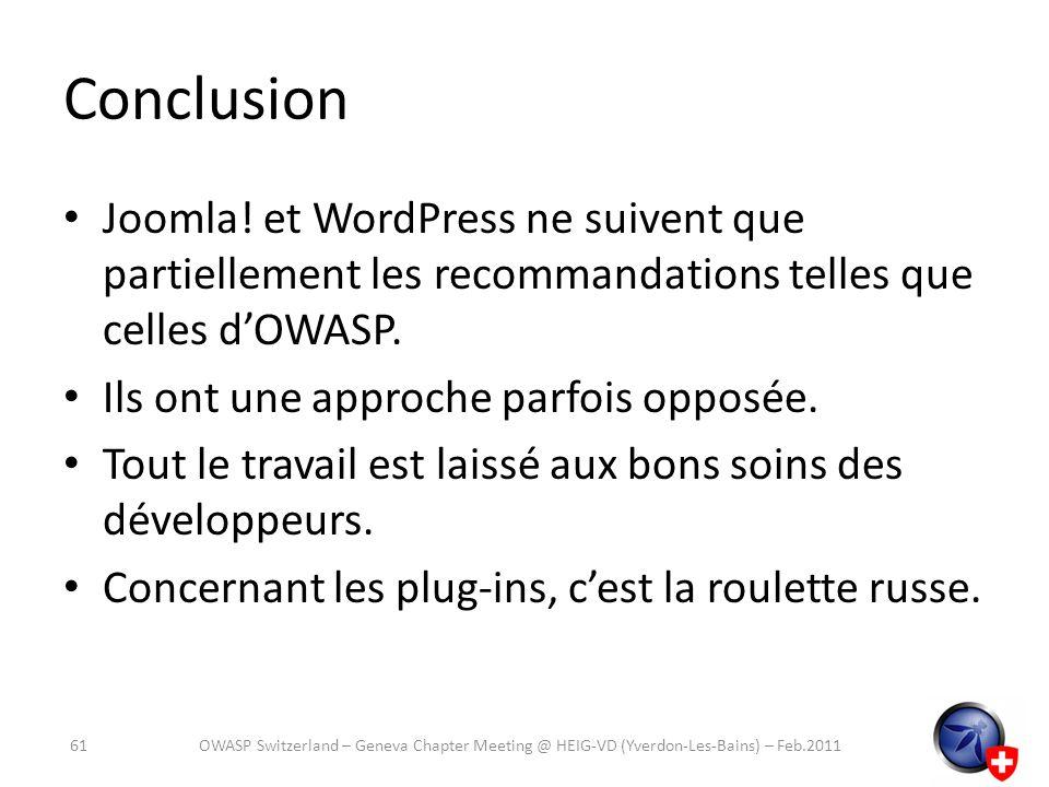 Joomla! et WordPress ne suivent que partiellement les recommandations telles que celles dOWASP. Ils ont une approche parfois opposée. Tout le travail