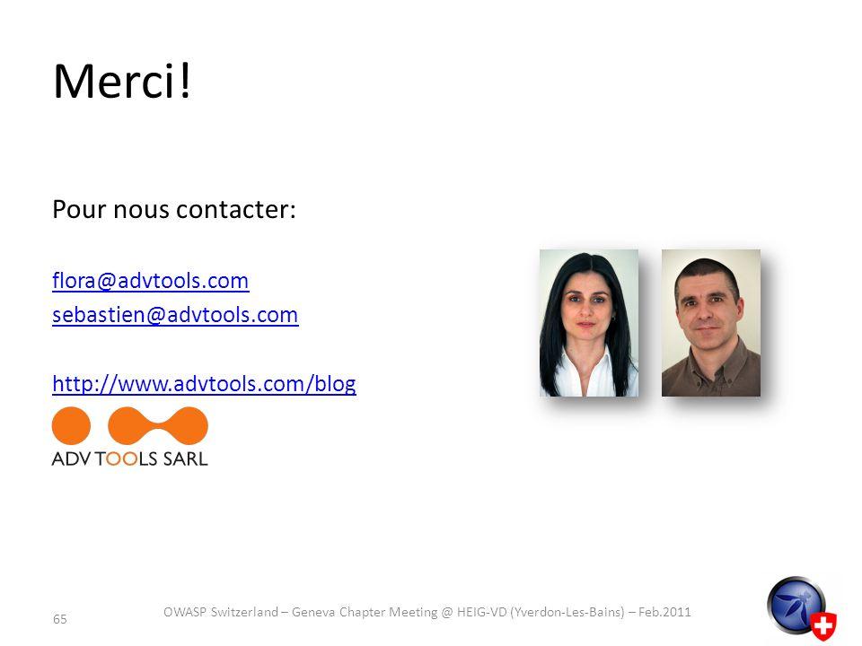 Merci! Pour nous contacter: flora@advtools.com sebastien@advtools.com http://www.advtools.com/blog 65 OWASP Switzerland – Geneva Chapter Meeting @ HEI