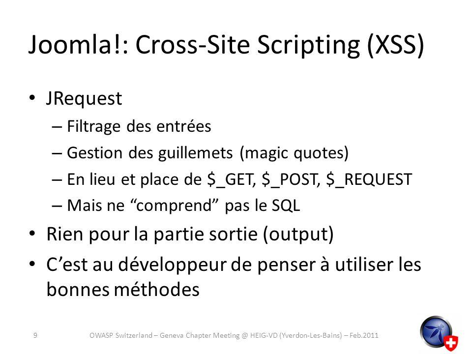 Joomla!: Cross-Site Scripting (XSS) JRequest – Filtrage des entrées – Gestion des guillemets (magic quotes) – En lieu et place de $_GET, $_POST, $_REQ