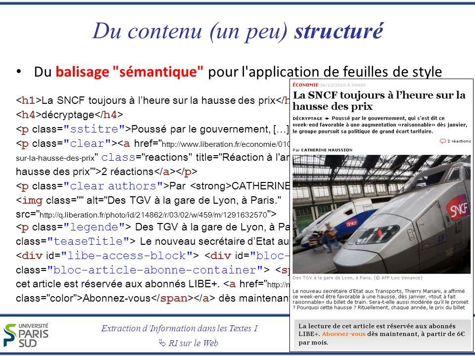 Extraction dInformation dans les Textes I RI sur le Web Xavier Tannier Du contenu (un peu) structuré Du balisage