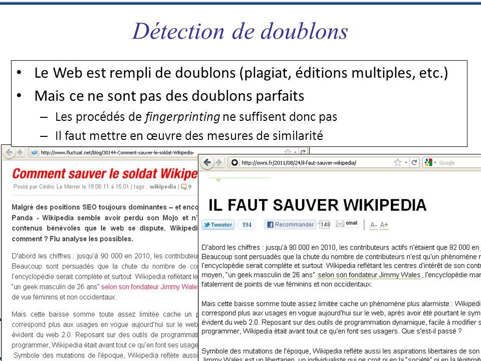 Extraction dInformation dans les Textes I RI sur le Web Xavier Tannier Détection de doublons Le Web est rempli de doublons (plagiat, éditions multiple