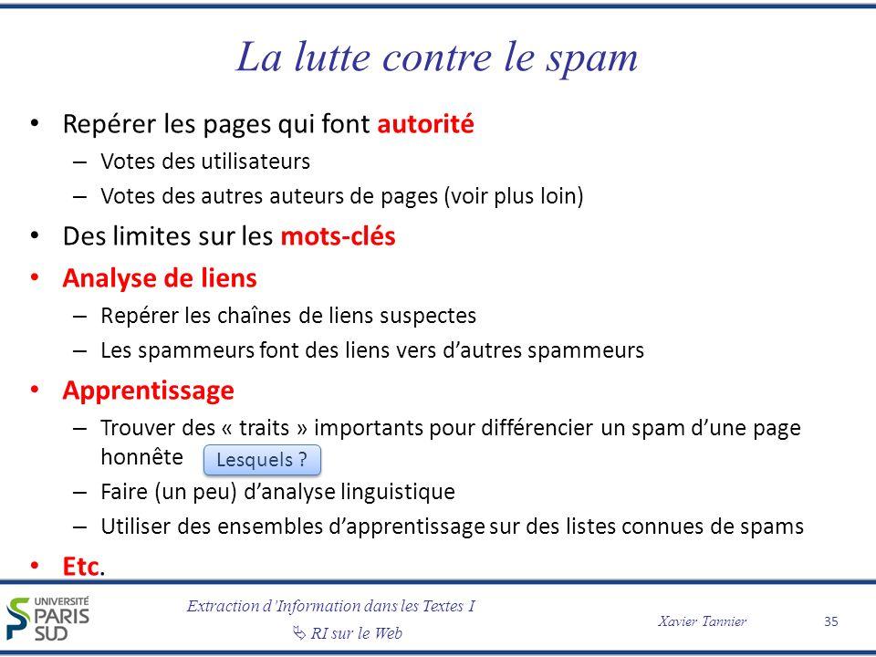 Extraction dInformation dans les Textes I RI sur le Web Xavier Tannier La lutte contre le spam Repérer les pages qui font autorité – Votes des utilisa