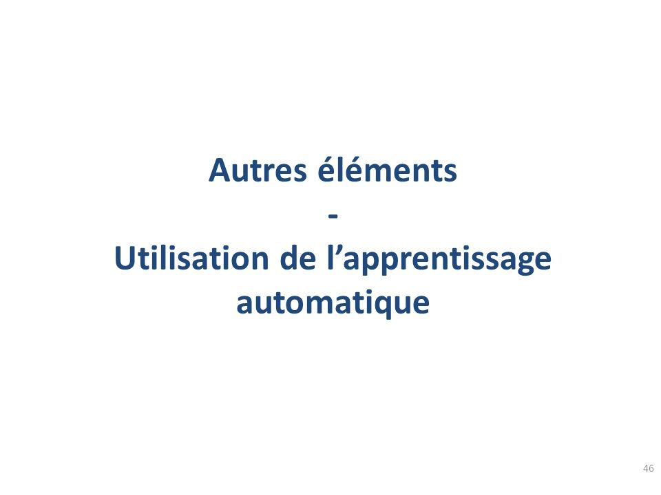 Autres éléments - Utilisation de lapprentissage automatique 46