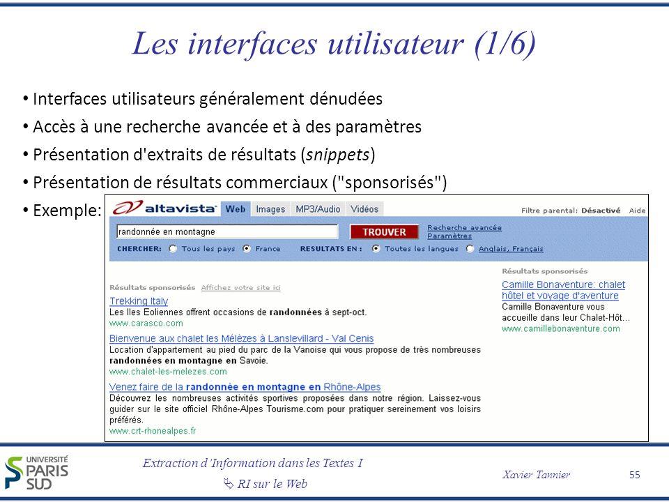 Extraction dInformation dans les Textes I RI sur le Web Xavier Tannier Les interfaces utilisateur (1/6) Interfaces utilisateurs généralement dénudées