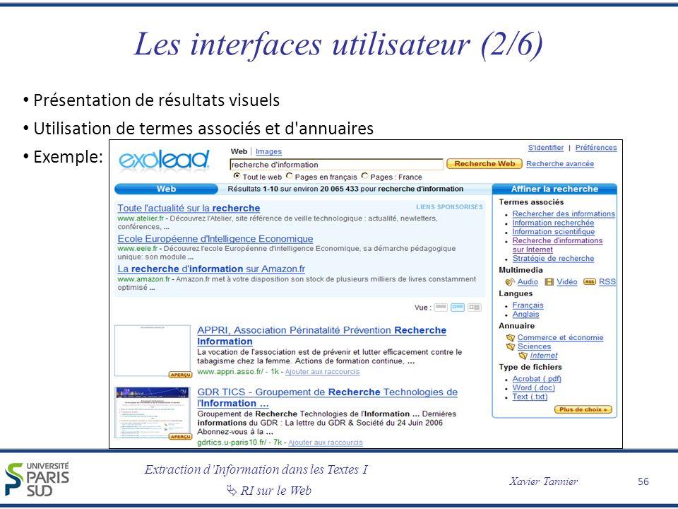 Extraction dInformation dans les Textes I RI sur le Web Xavier Tannier Les interfaces utilisateur (2/6) Présentation de résultats visuels Utilisation