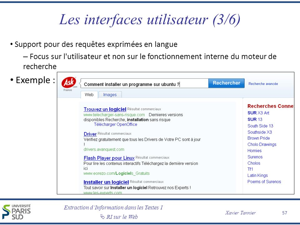 Extraction dInformation dans les Textes I RI sur le Web Xavier Tannier Les interfaces utilisateur (3/6) Support pour des requêtes exprimées en langue