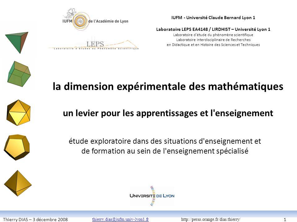 Thierry DIAS – 3 décembre 20081 la dimension expérimentale des mathématiques un levier pour les apprentissages et l'enseignement étude exploratoire da