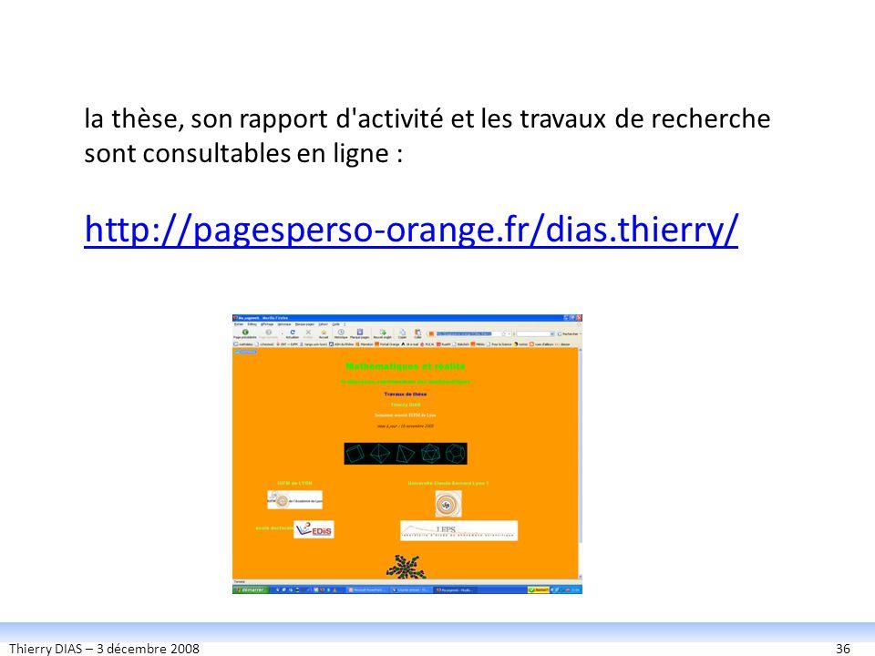 Thierry DIAS – 3 décembre 200836 la thèse, son rapport d'activité et les travaux de recherche sont consultables en ligne : http://pagesperso-orange.fr