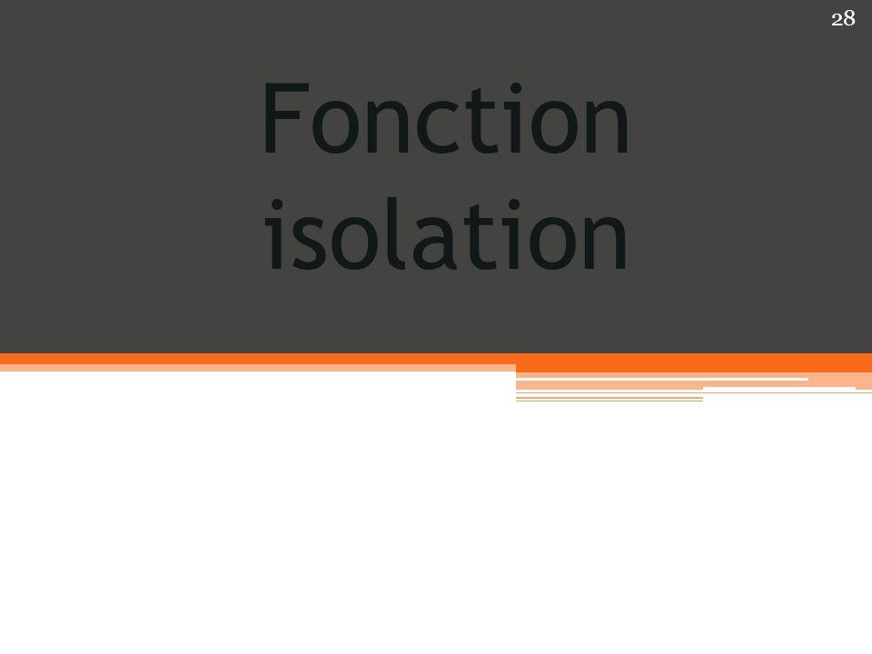 Fonction isolation 28
