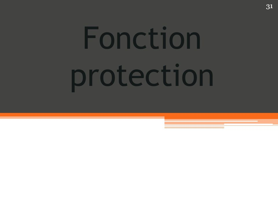 Fonction protection 31