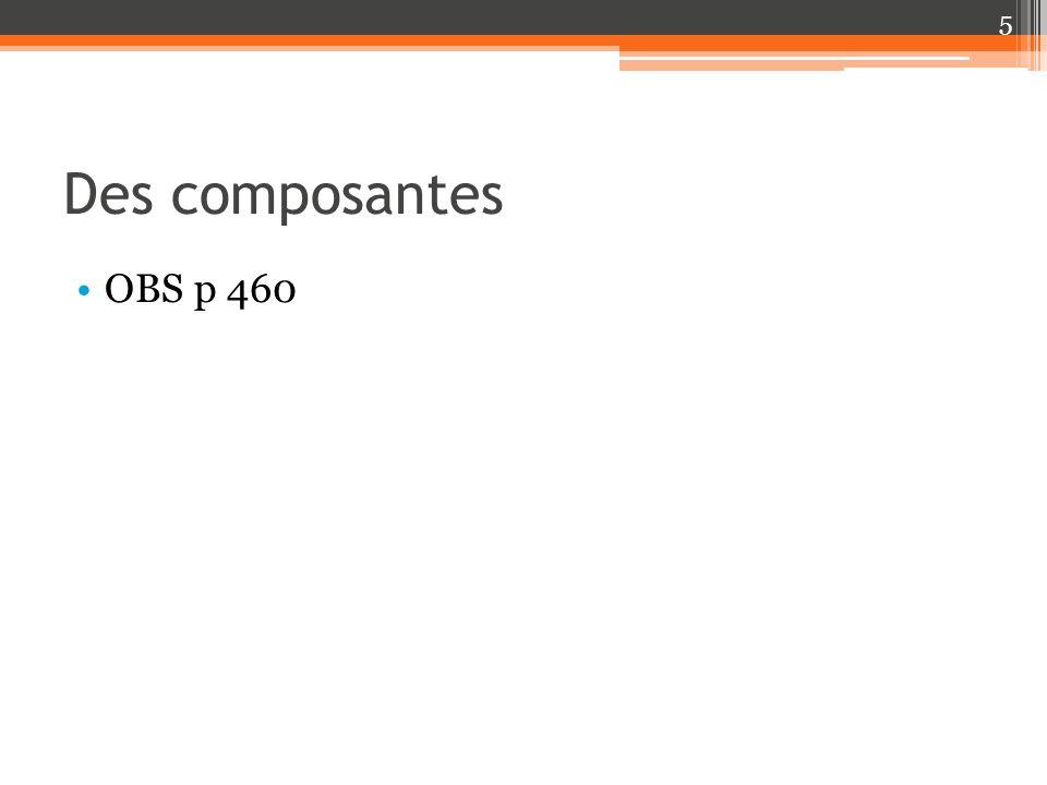 Des composantes OBS p 460 5