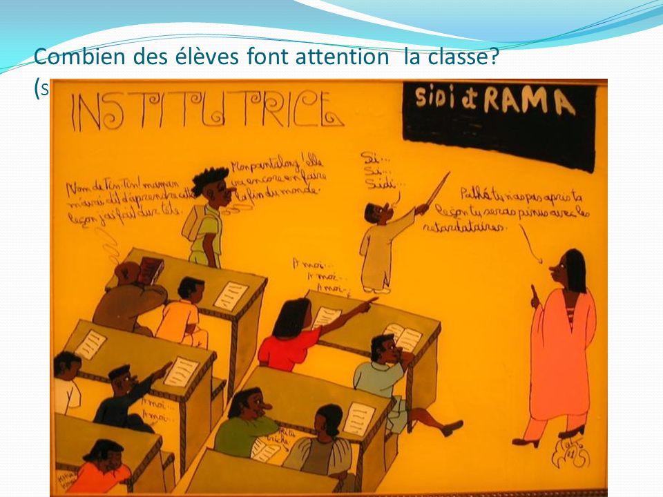 Combien des élèves font attention la classe ( Sénégal)