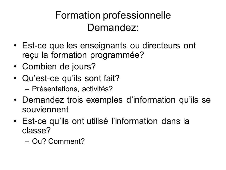 Formation professionnelle Demandez: Est-ce que les enseignants ou directeurs ont reçu la formation programmée.