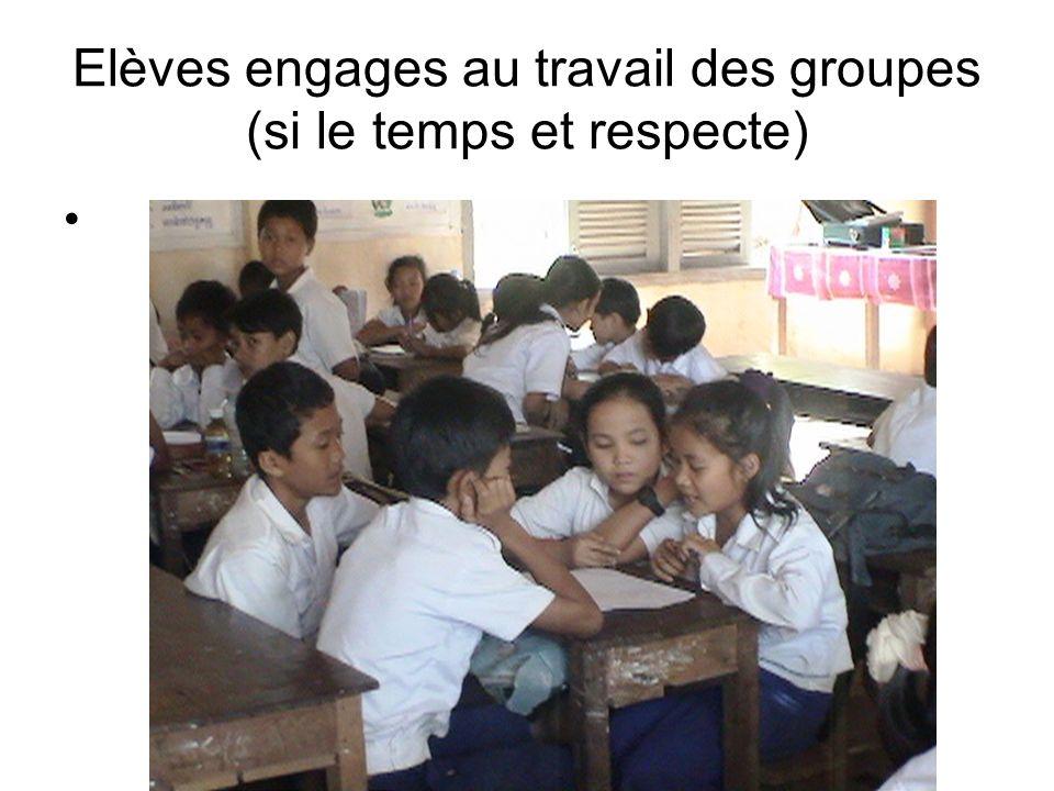 Elèves engages au travail des groupes (si le temps et respecte)