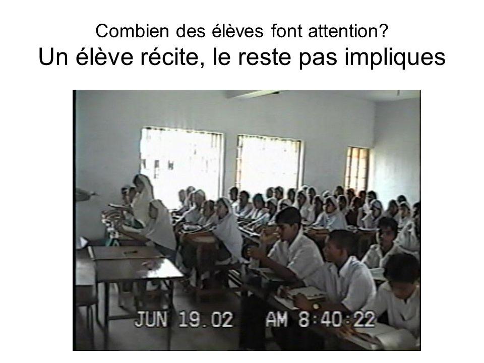 Combien des élèves font attention Un élève récite, le reste pas impliques