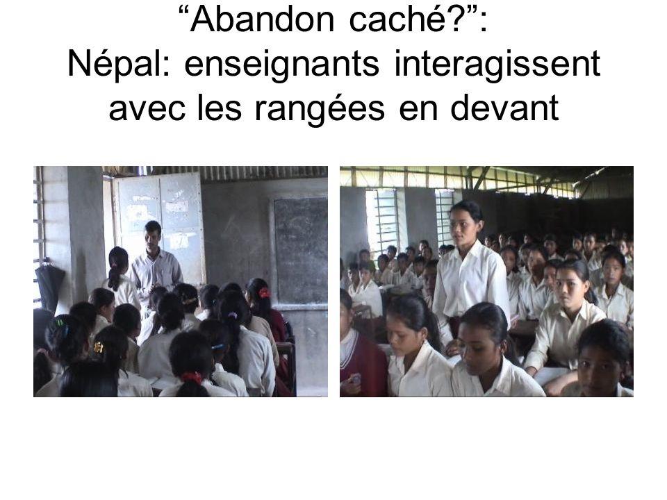 Abandon caché?: Népal: enseignants interagissent avec les rangées en devant