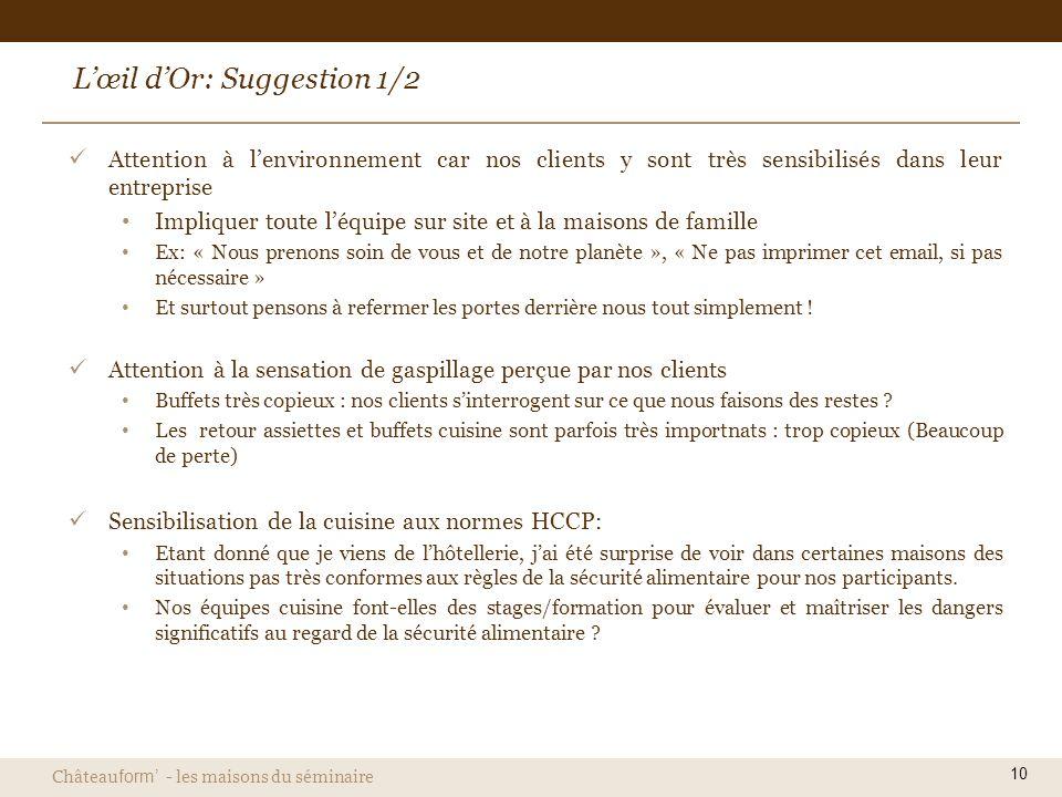 Château form - les maisons du séminaire Lœil dOr: Suggestion 1/2 Attention à lenvironnement car nos clients y sont très sensibilisés dans leur entrepr