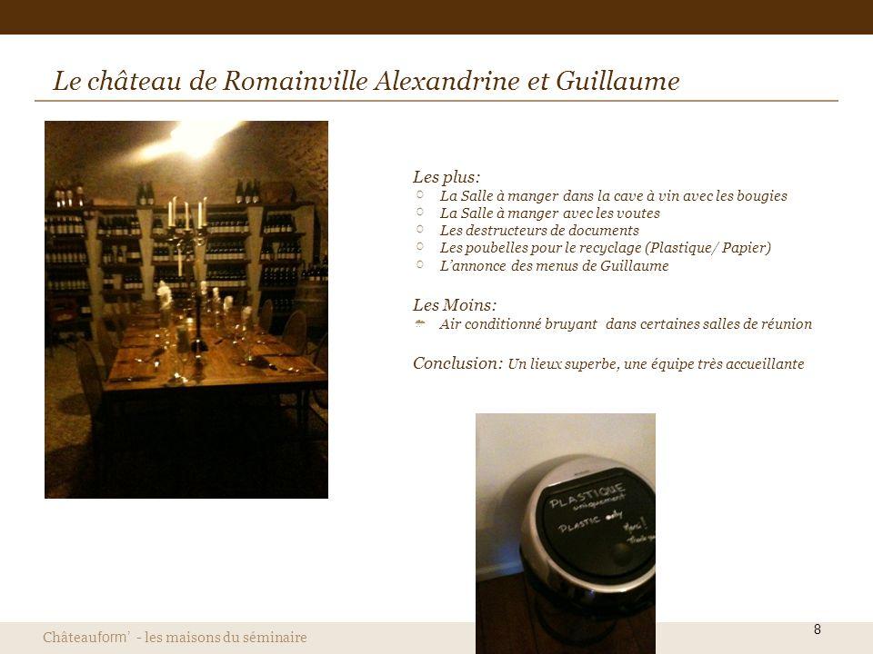 Château form - les maisons du séminaire 8 Le château de Romainville Alexandrine et Guillaume Les plus: La Salle à manger dans la cave à vin avec les b