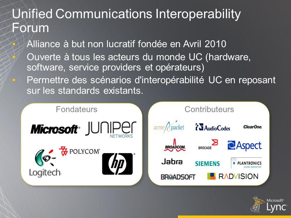 Unified Communications Interoperability Forum Alliance à but non lucratif fondée en Avril 2010 Ouverte à tous les acteurs du monde UC (hardware, software, service providers et opérateurs) Permettre des scénarios d interopérabilité UC en reposant sur les standards existants.