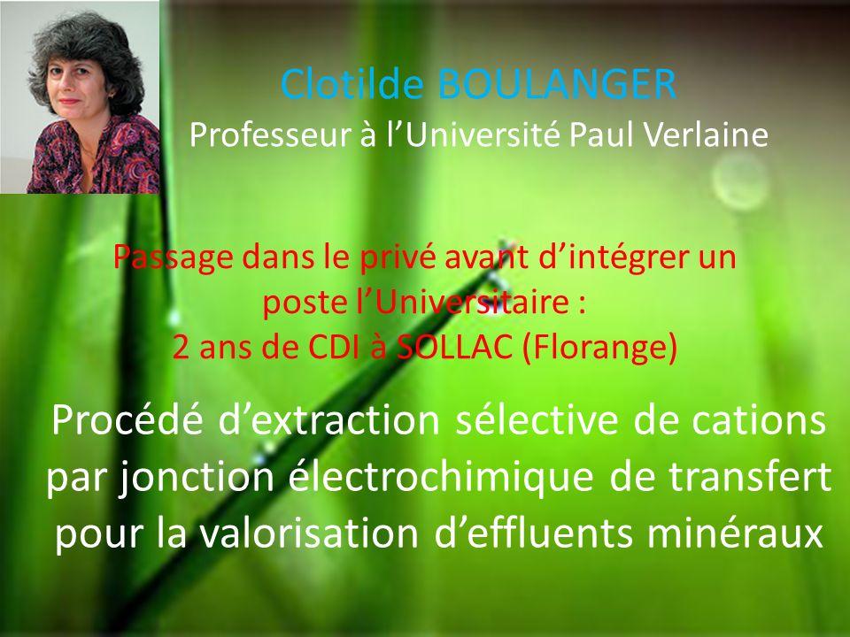 Clotilde BOULANGER Professeur à lUniversité Paul Verlaine Procédé dextraction sélective de cations par jonction électrochimique de transfert pour la v