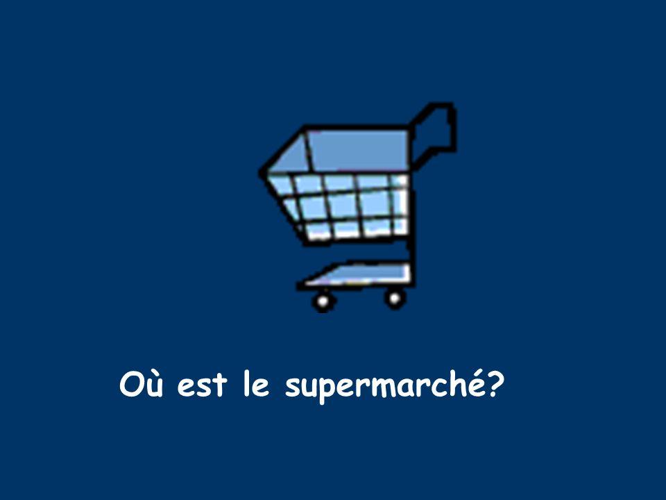 Où est le supermarché?