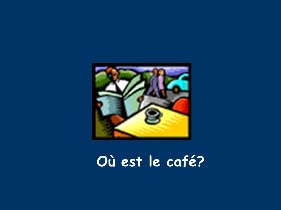 Où est le café?