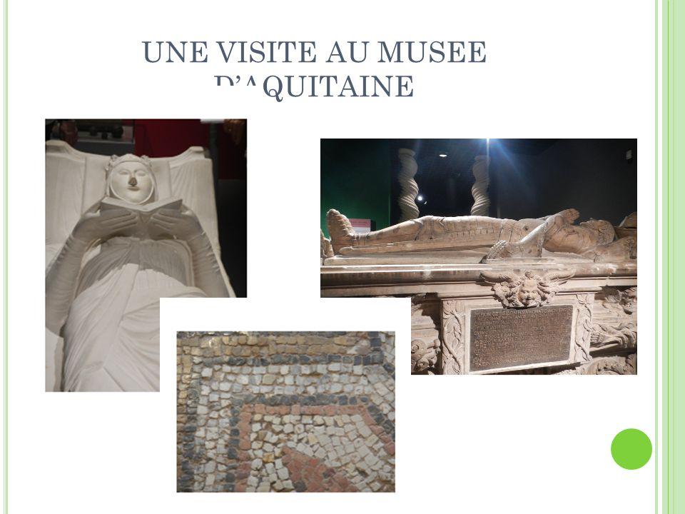 UNE VISITE AU MUSEE DAQUITAINE