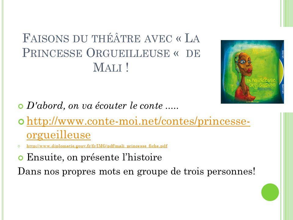 F AISONS DU THÉÂTRE AVEC « L A P RINCESSE O RGUEILLEUSE « DE M ALI .