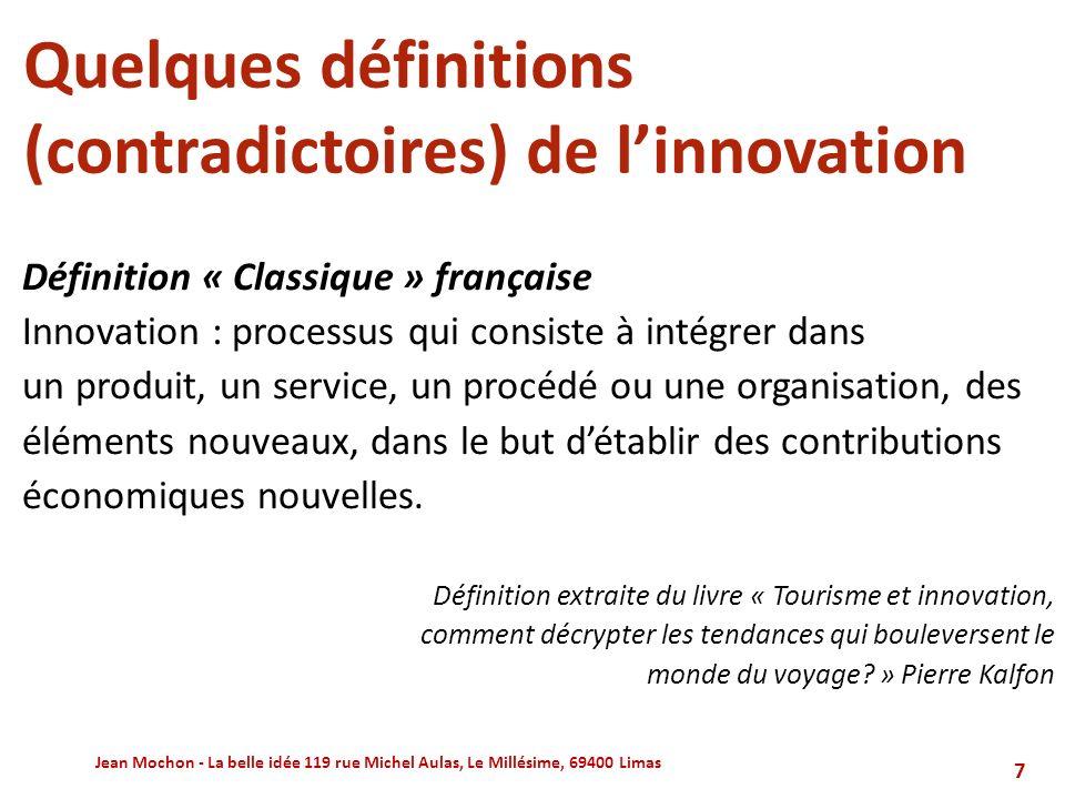 Stratégie dinnovation et passage à lentreprise innovante, à lorganisation innovante Jean Mochon - La belle idée 119 rue Michel Aulas, Le Millésime, 69400 Limas58