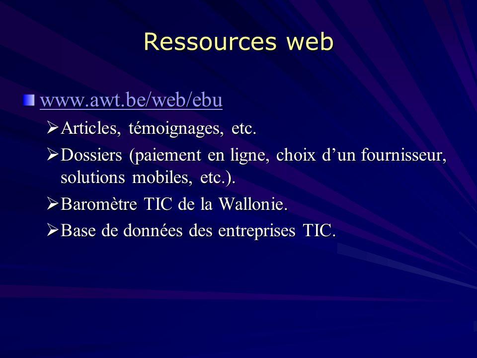 Sources statistiques Statistiques: voir http://www.retis.be/references http://www.retis.be/references AWT – Etude des usages des TIC par les PME et pa
