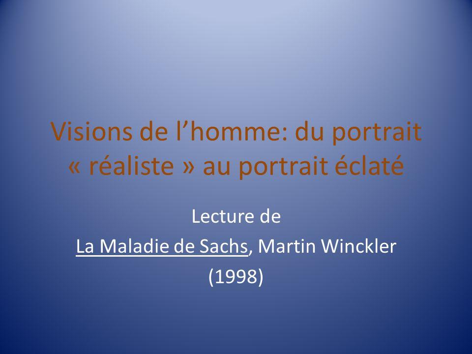 Visions de lhomme: du portrait « réaliste » au portrait éclaté Lecture de La Maladie de Sachs, Martin Winckler (1998)