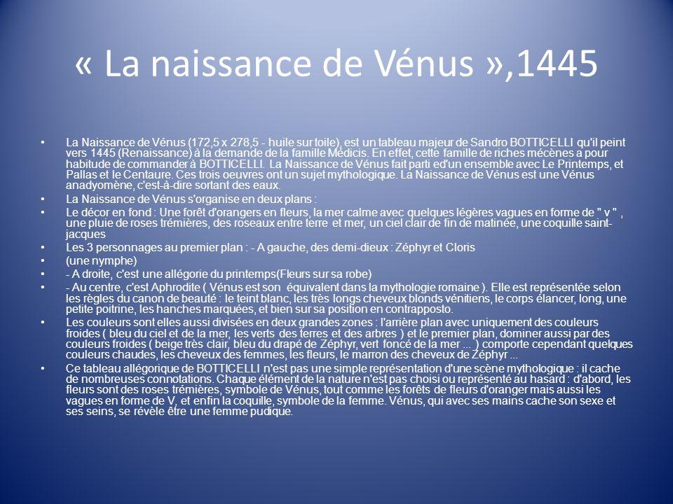 « La naissance de Vénus »,1445 La Naissance de Vénus (172,5 x 278,5 - huile sur toile), est un tableau majeur de Sandro BOTTICELLI qu'il peint vers 14