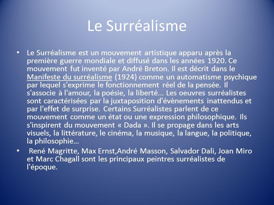 Le Surréalisme Le Surréalisme est un mouvement artistique apparu après la première guerre mondiale et diffusé dans les années 1920. Ce mouvement fut i