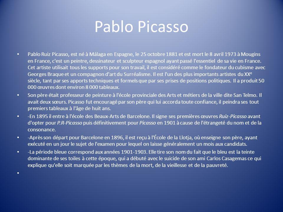 Pablo Picasso Pablo Ruiz Picasso, est né à Málaga en Espagne, le 25 octobre 1881 et est mort le 8 avril 1973 à Mougins en France, c'est un peintre, de