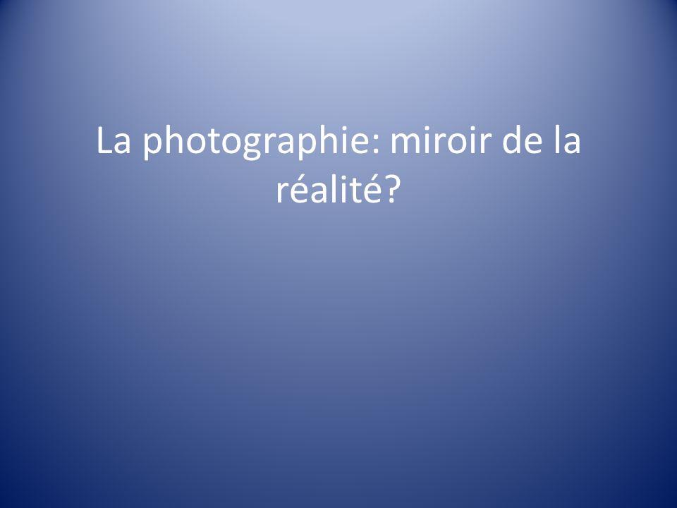 La photographie: miroir de la réalité?