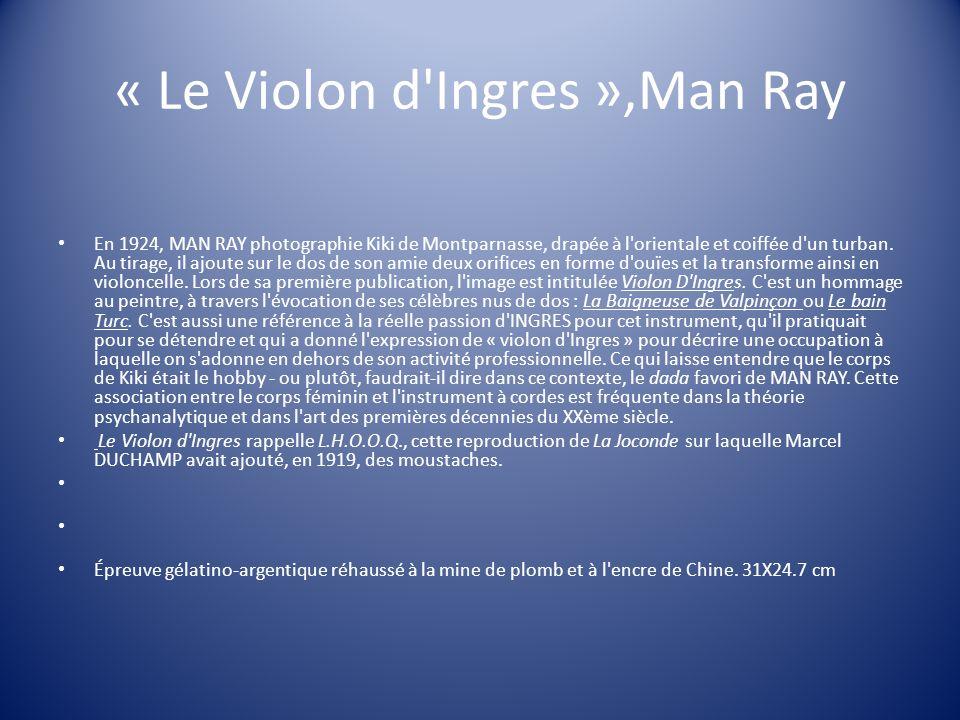 « Le Violon d'Ingres »,Man Ray En 1924, MAN RAY photographie Kiki de Montparnasse, drapée à l'orientale et coiffée d'un turban. Au tirage, il ajoute s