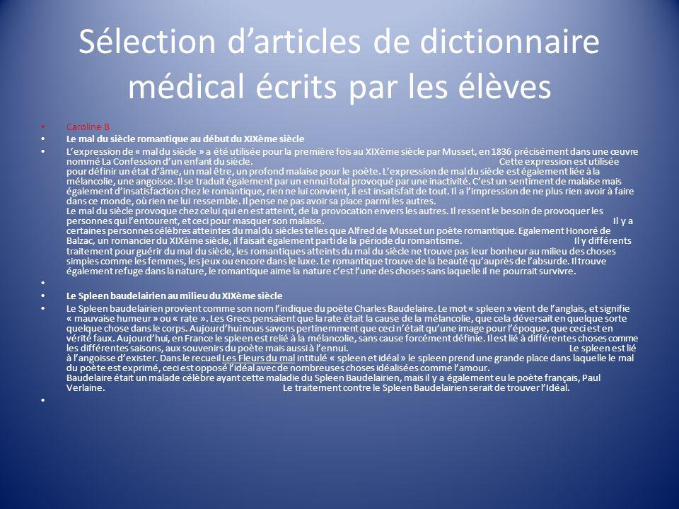 Sélection darticles de dictionnaire médical écrits par les élèves Caroline B Le mal du siècle romantique au début du XIXème siècle Lexpression de « ma