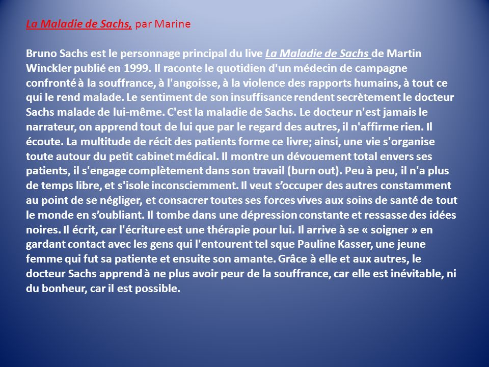 La Maladie de Sachs, par Marine Bruno Sachs est le personnage principal du live La Maladie de Sachs de Martin Winckler publié en 1999. Il raconte le q